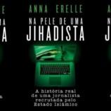 """[Coluna literária] """"Na pele de uma jihadista"""" – Anna Erelle"""