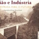 Estrada União e Indústria é tema de exposição e seminário no Centro de Cultura