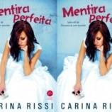 """[Coluna literária] """"Mentira Perfeita"""" – Carina Rissi"""
