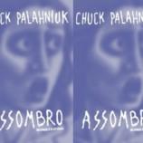 "[Coluna literária] ""Assombro"" – Chuck Palahniuk"