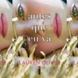 """[Coluna literária] """"Antes que eu vá"""" – Lauren Oliver"""