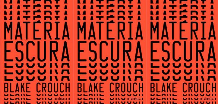 """[Coluna literária] """"Matéria Escura"""" – Blake Crouch"""
